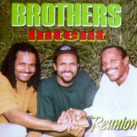 Brothers Intent – Reunion